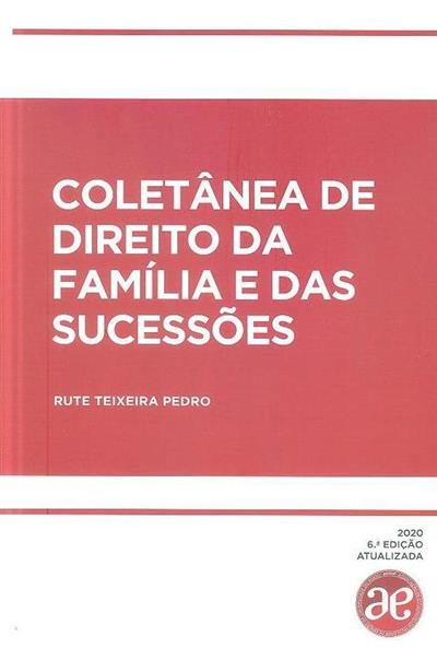 Coletânea de direito da família e das sucessões (Rute Teixeira Pedro)