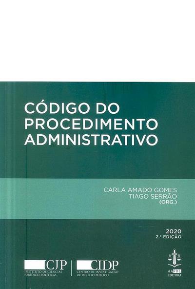 Código do procedimento administrativo (org. Carla Amado Gomes, Tiago Serrão)