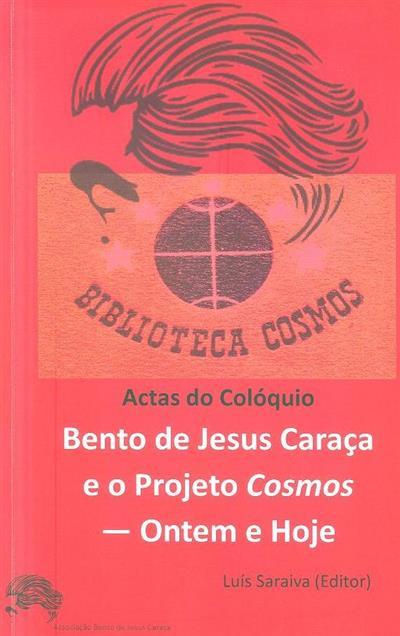 Actas do Colóquio Bento de Jesus Caraça e o Projeto Cosmos - ontem e hoje (ed. Luís Saraiva)