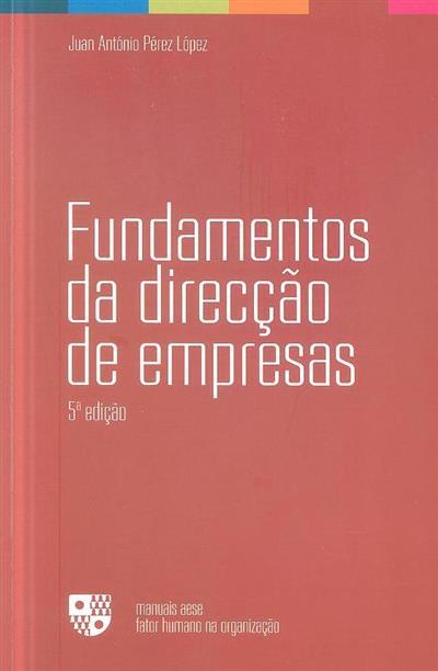 Fundamentos da direcção de empresas (Juan Antonio Pérez López)