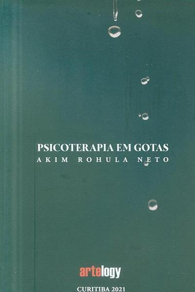 Psicoterapia com gotas (Akim Rohula Neto)