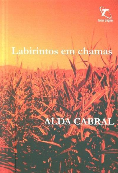 Labirintos em chamas (Alda Cabral)