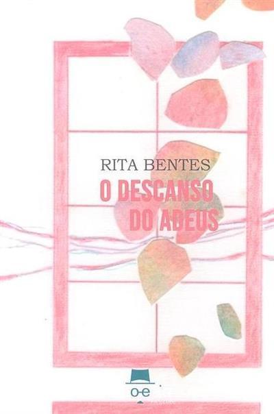 O descanso do adeus (Rita Bentes)