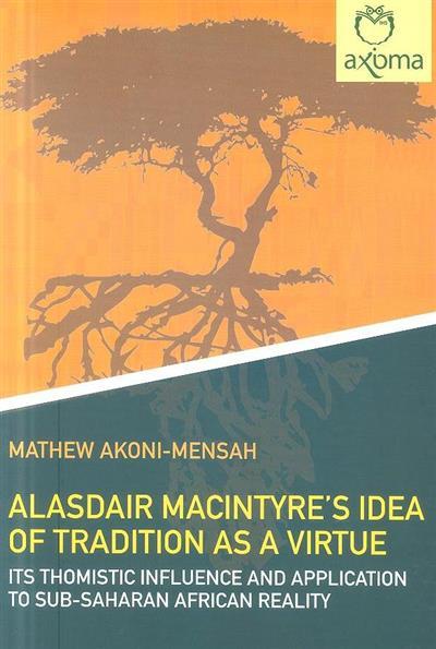 Alasdair MacIntyre's idea of tradition as a virtue (Matthew Akoni-Mensah)