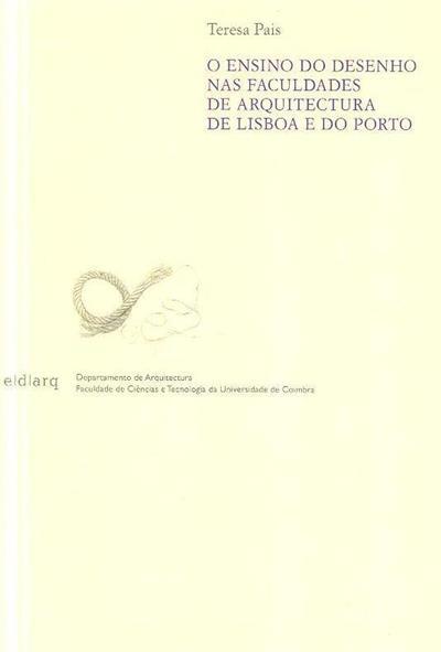 O ensino do desenho nas Faculdades de Arquitetura de Lisboa e Porto (Teresa Pais)