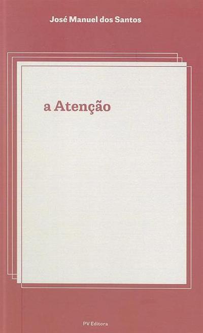 A atenção (José Manuel dos Santos)