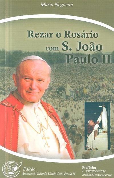 Rezar o rosário com S. João Paulo II (Mário Elias Queijo Nogueira)