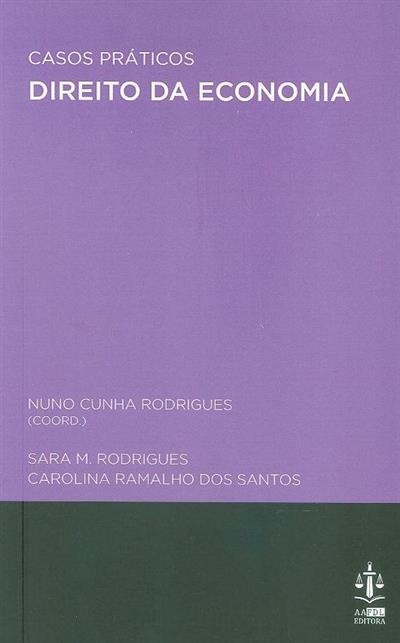 Casos práticos de direito da economia (org. Nuno Cunha Rodrigues, Sara M. Rodrigues, Carolina Ramalho dos Santos)