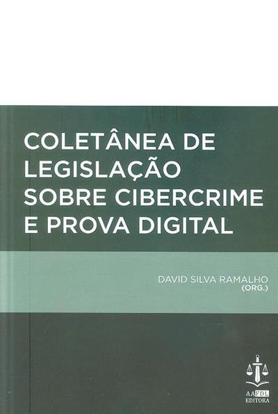 Coletânea de legislação sobre cibercrime e prova digital (org. David Silva Ramalho)