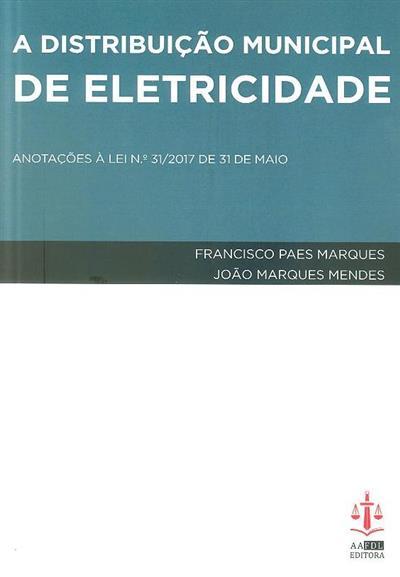 A distribuição municipal de eletricidade (Francisco Paes Marques, João Marques Mendes)