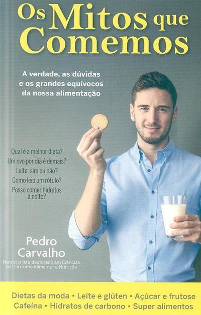 Os mitos que comemos (Pedro Carvalho)
