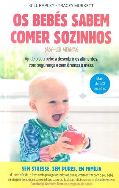 Os bebés sabem comer sozinhos (Grill Rapley, Tracey Murkett)