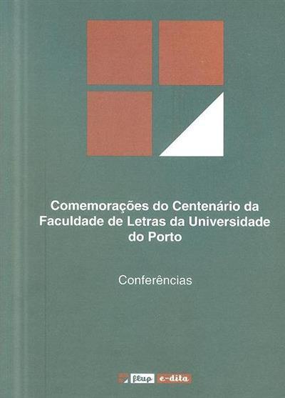 Comemorações do Centenário da Faculdade de Letras da Universidade do Porto (org. Jorge Fernandes Alves, Pedro Vilas-Boas Tavares)