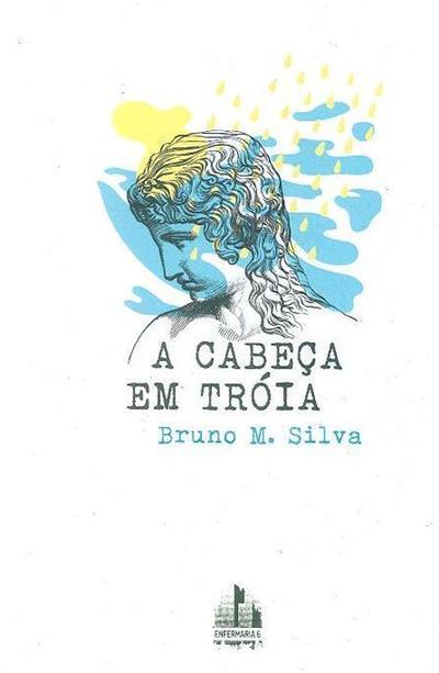 A cabeça em Tróia (Bruno M. Silva)