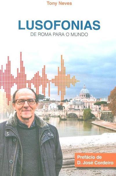 Lusofonias (Tony Neves)