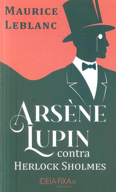Arsène Lupin contra Herlock Sholmes (Maurice Leblanc)