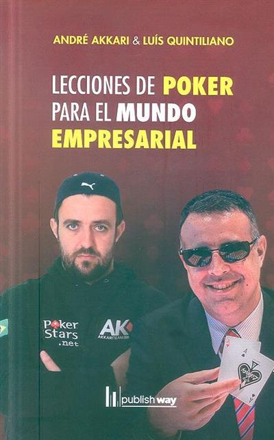 Lecciones de poker para el mundo empresarial (Luís Quintiliano, André Akkari)