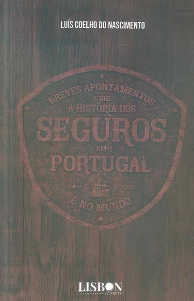 Breves apontamentos sobre a história dos seguros em Portugal e no Mundo (Luís Coelho do Nascimento)