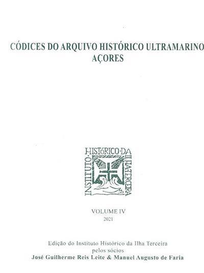 Códices do Arquivo Histórico Ultramarino - Açores (José Guilherme Reis Leite, Manuel Augusto de Faria)