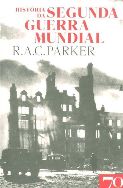 História da Segunda Guerra Mundial (R. A. C. Parker)