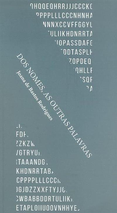 Dos nomes, as outras palavras (Joana de Bastos Rodrigues)