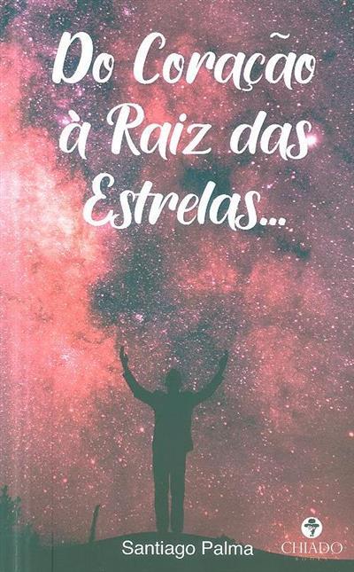 Do coração à raiz das estrelas... (Santiago Palma)