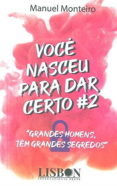 Você nasceu para dar certo 2 (Manuel Monteiro)