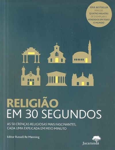Religião em 30 segundos (ed. Russel Re Manning)