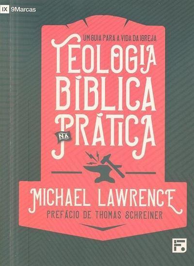 Teologia bíblica prática (Michael Lawrence)