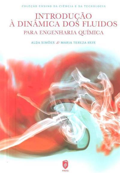 Introdução à dinâmica dos fluidos para engenharia química (Alda Simões, Maria Tereza Reis)