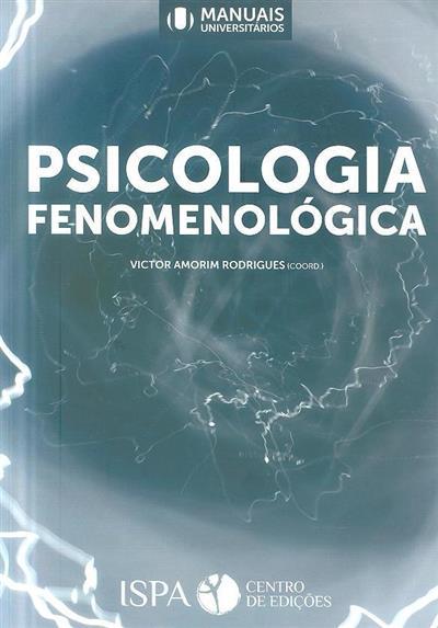 Psicologia fenomenológica (coord. Victor Amorim Rodrigues)