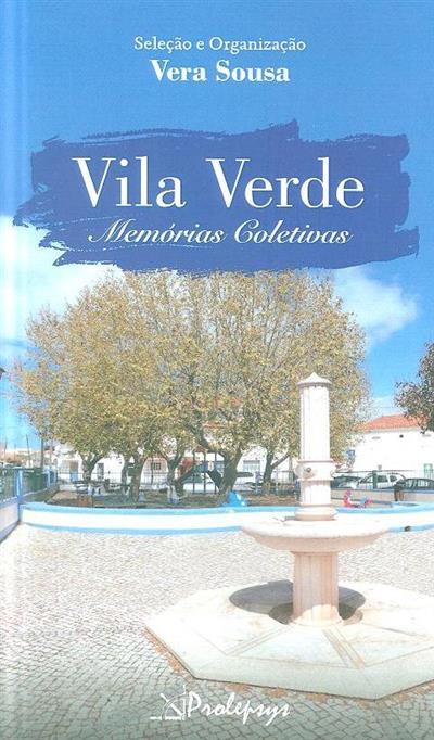 Vila Verde, memórias coletivas (sel. e org. Vera Sousa)
