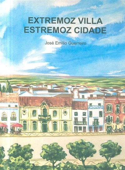 Extremoz villa, Estremoz cidade (José Emílio Guerreiro)