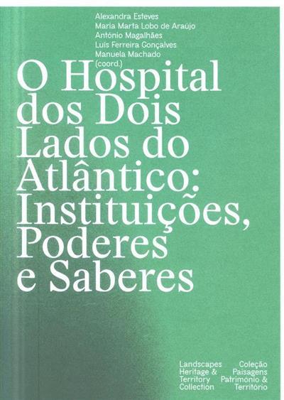 O hospital dos dois lados do Atlântico (coord. Alexandra Esteves)