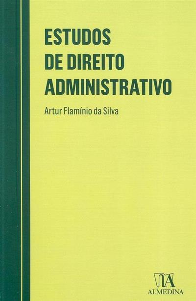 Estudos de direito administrativo (Artur Flamínio da Silva)