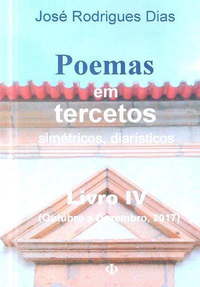 Poemas em tercetos simétricos, diarísticos (Outubro a Dezembro, 2017) (José Rodrigues Dias)