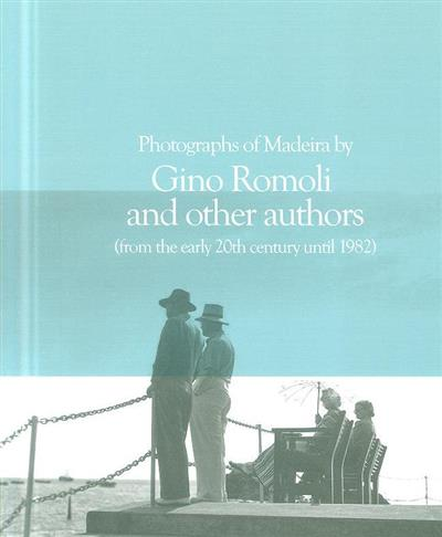 Photographs of Madeira by by Gino Romoli and other authors (from the early 20th century until 1982) (Gino Romoli)