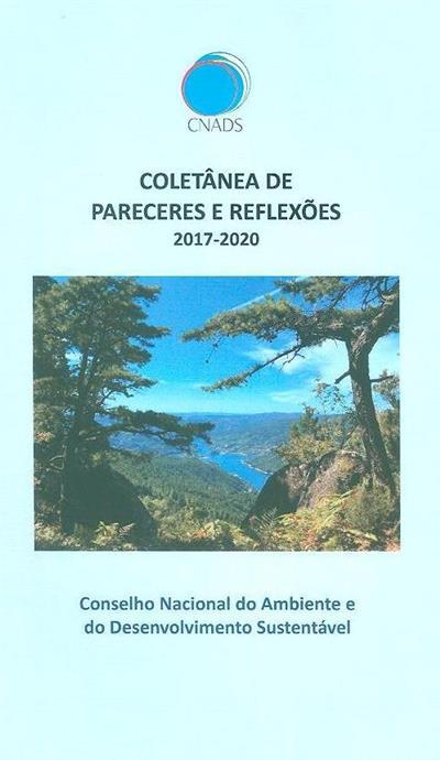 Coletânea de pareceres e reflexões, 2017-2020 (Conselho Nacional do Ambiente e do Desenvolvimento Sustentável)