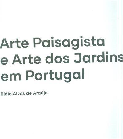 Arte paisagista e arte dos jardins em Portugal (Ilídio Alves de Araújo)