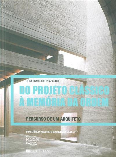 Do projeto clássico à memória da ordem (José Ignacio Linazasoro)