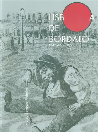 Lisboa de Bordalo (org. Câmara Municipal de Lisboa, EGEAC, Museu Bordalo Pinheiro)