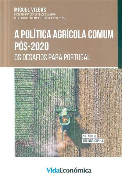A política agrícola comum pós-2020 (Miguel Viegas)