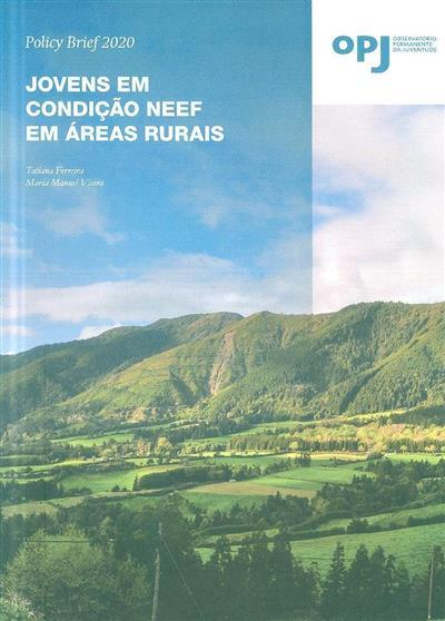 Jovens em condição NEEF em áreas rurais (Tatiana Ferreira, Maria Manuel Vieira)