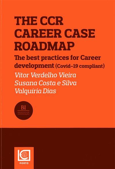 The CCR, career case road map (Vitor Verdelho Vieira, Susana Costa e Silva, Valquíria Dias)