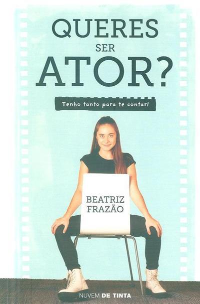 Queres ser ator? (Beatriz Frazão)