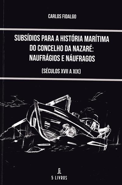 Subsídios para a história marítima do concelho da Nazaré (Carlos Fidalgo)