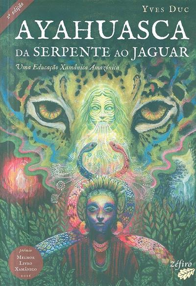 Ayahuasca da serpente ao jaguar (Yves Duc)