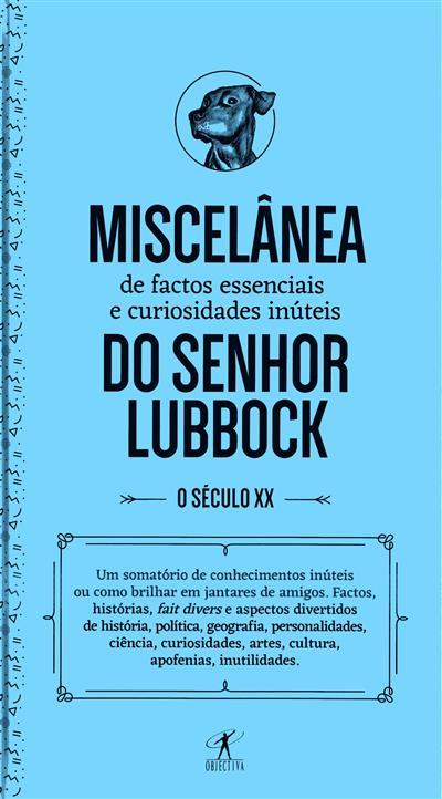 Miscelânia de factos essenciais e curiosidades inúteis do senhor Lubbock (Paulo Ferreira)