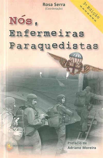 Nós, enfermeiras paraquedistas (coord. Rosa Serra)
