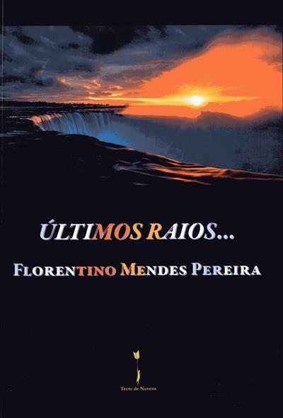 Últimos raios... (Florentino Mendes Pereira)
